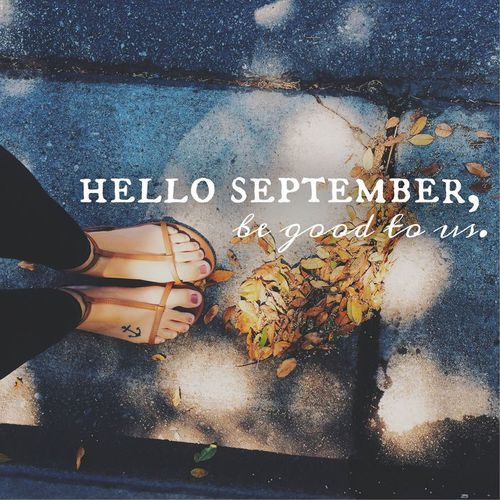 199373-Hello-September-Be-Good-To-Me
